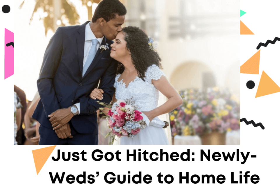 Just Got Hitched_ Newly-Weds' Guide to Home Life