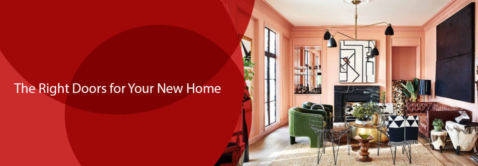 The Right Doors for Your New Home